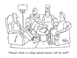 """""""Naomi's shrink is a living national treasure.  Isn't he, hon?"""" - New Yorker Cartoon by George Price"""
