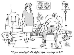"""""""Open marriage?  All right, open marriage it is!"""" - New Yorker Cartoon by George Price"""