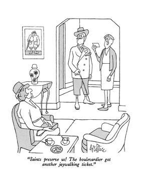 """""""Saints preserve us!  The boulevardier got another jaywalking ticket."""" - New Yorker Cartoon by George Price"""