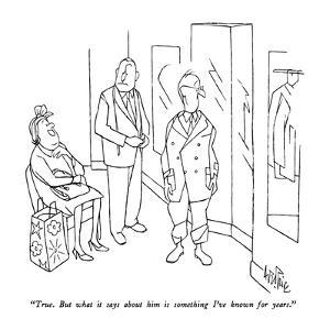 """""""True.  But what it says about him is something I've known for years."""" - New Yorker Cartoon by George Price"""