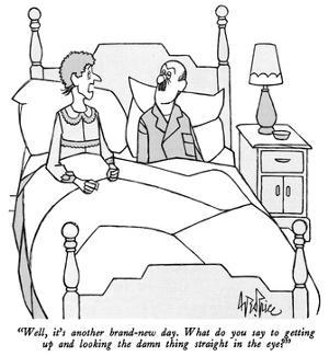 """""""Well, it's another brand-new day.  What do you say to getting up and look…"""" - New Yorker Cartoon by George Price"""