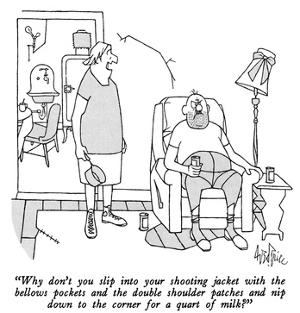 """""""Why don't you slip into your shooting jacket with the bellows pockets and…"""" - New Yorker Cartoon by George Price"""