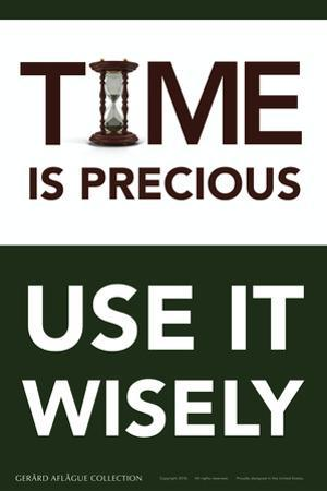 Time is Precious - Use It Wisely by Gerard Aflague Collection