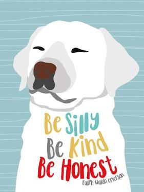 Be Silly, Kind and Honest by Ginger Oliphant