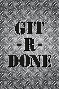 Git R Done Motivational Print Poster