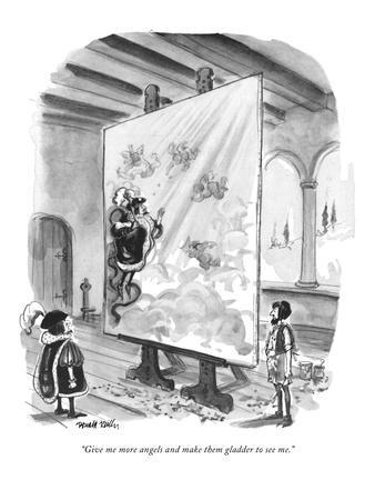 https://imgc.allpostersimages.com/img/posters/give-me-more-angels-and-make-them-gladder-to-see-me-new-yorker-cartoon_u-L-PGR2ER0.jpg?artPerspective=n