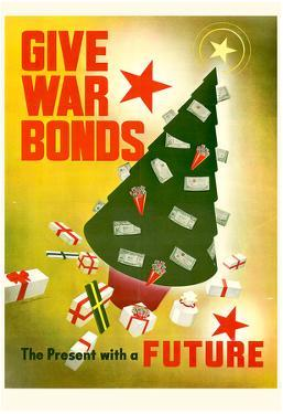 Give War Bonds The Present with a Future WWII War Propaganda Art Print Poster