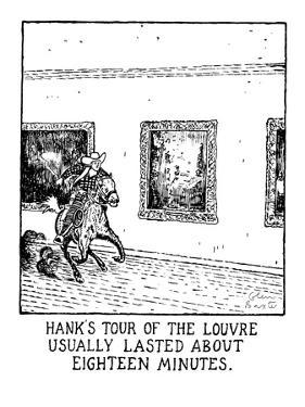 Hank's Tour Of The Louvre Usually Lasted About Eighteen Minutes. - New Yorker Cartoon by Glen Baxter