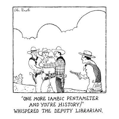 """""""One more iambic pentameter and you're history,"""" whispered the deputy libr… - New Yorker Cartoon"""