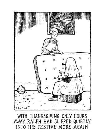 With Thanksgiving Only Hours Away, Ralph Had Slipped Quietly Into His Fest? - New Yorker Cartoon