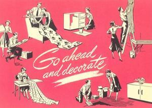 Go Ahead and Decorate, Fifties Homemaking