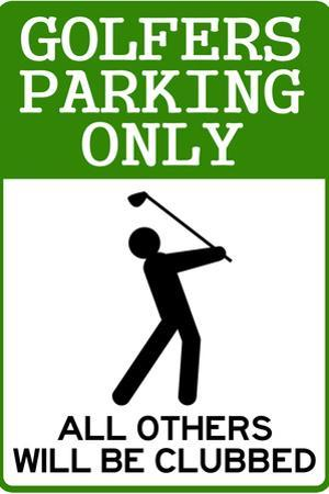 Golfers Parking Only Sign Sports Plastic Sign