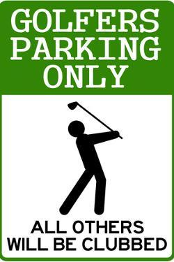 Golfers Parking Only Sign Sports