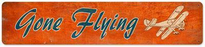 Gone Flying Steel Sign