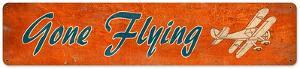 Gone Flying Steel Sign