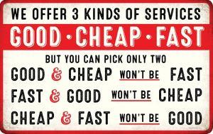 Good Cheap Fast Tin Sign