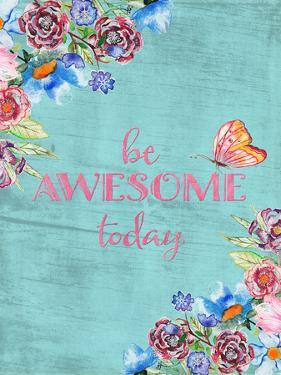 Be Awesome Today by Grab My Art