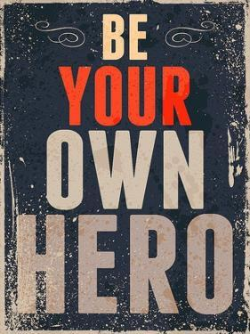 Be Your Own Hero by GraphINC