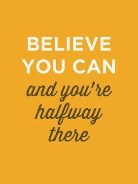 Believe You Can by GraphINC