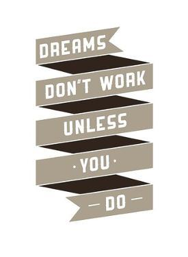 Dreams Don't work by GraphINC