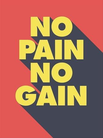 No Pain No Gain by GraphINC