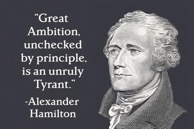 https://imgc.allpostersimages.com/img/posters/great-ambition-unchecked-by-principle-is-an-unruly-tyrant-alexander-hamilton_u-L-Q1BJSRZ0.jpg?p=0