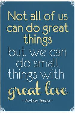 Great Love Mother Theresa Quote Poster