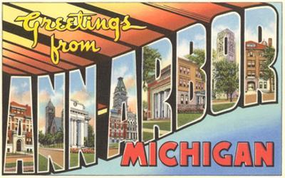 Greetings from Ann Arbor, Michigan