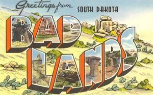 Greetings from Badlands, South Dakota