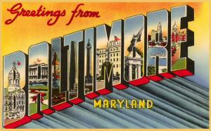 Greetings from Baltimore, Maryland