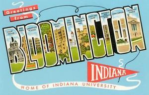 Greetings from Bloomington, Indiana, Home of Indiana University