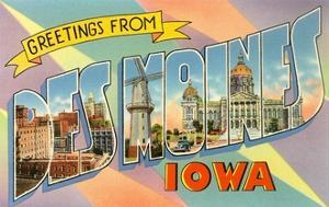 Greetings from Des Moines, Iowa
