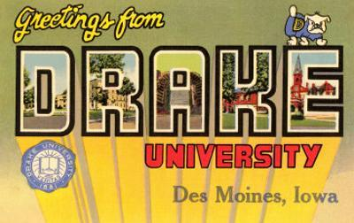 Greetings from Drake University, des Moines, Iowa