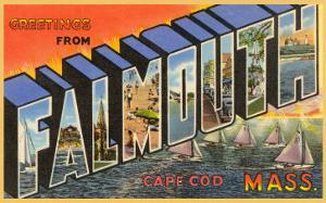 Greetings from Falmouth, Massachusetts