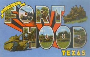 Greetings from Fort Hood, Texas