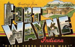 Greetings from Ft. Wayne, Indiana