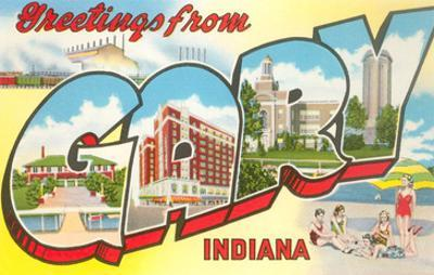 Greetings from Gary, Indiana