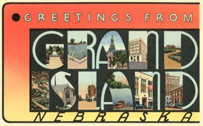 Greetings from Grand Island, Nebraska