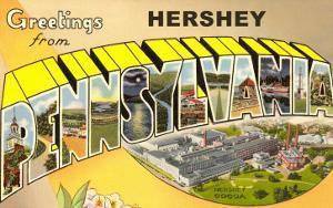 Greetings from Hershey, Pennsylvania