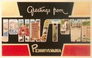 Greetings from Johnstown, Pennslyvania