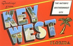 Greetings from Key West, Florida, the Nation's Southernmost City
