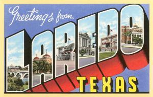 Greetings from Laredo, Texas