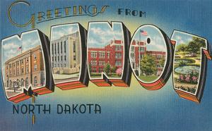 Greetings from Minot, North Dakota