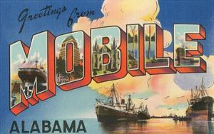 Greetings from Mobile, Alabama