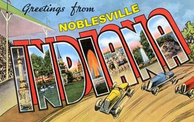 Greetings from Noblesville, Indiana