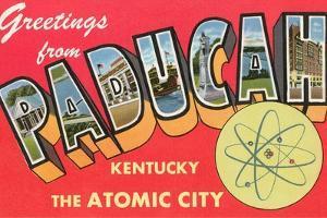 Greetings from Paducah, Kentucky, the Atomic City