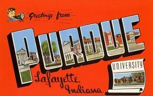 Greetings from Purdue University, Lafayette Indiana