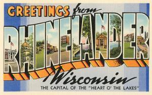 Greetings from Rhinelander, Wisconsin