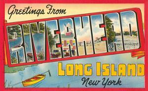 Greetings from Riverhead, Long Island, New York