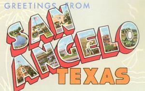 Greetings from San Angelo, Texas